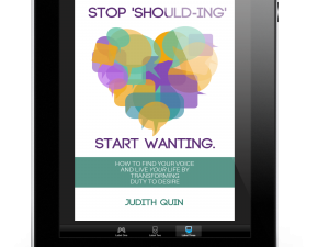 Picture of coaching book by Judith Quin. Stop Shoulding. Start Wanting.